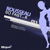 So Fast (Part 2) von Rousseau