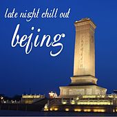 Chill Out Bejing by Various Artists