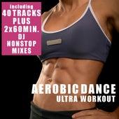 Aerobic Dance - Ultra Workout (Incl. 2 Nonstop DJ Mixes) by Various Artists