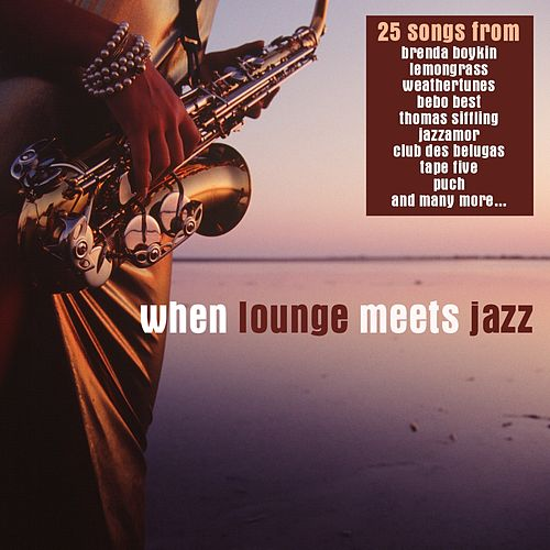 When Lounge Meets Jazz by Various Artists