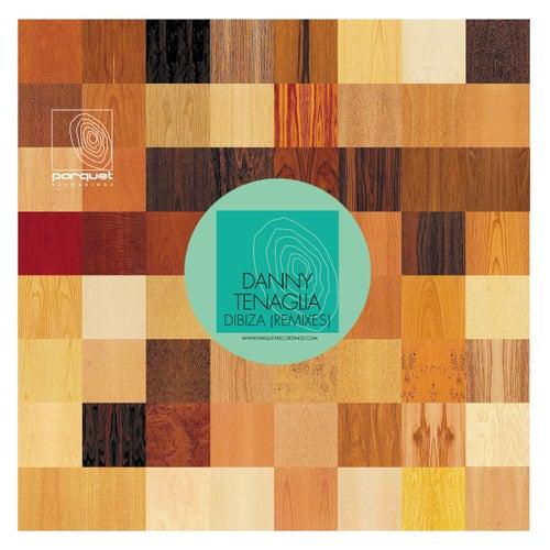 Dibiza (Remixes) by Danny Tenaglia