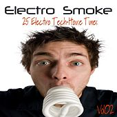 Electro Smoke Vol. 2 - 25 Electro Techhouse Tunes by Various Artists
