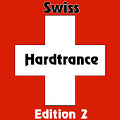 Swiss Hardtrance - Edition 2 von Various Artists