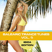 Balearic Trance Tunes Vol. 5 - Ibiza Edition de Various Artists