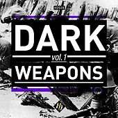 Dark Weapons Vol. 1 di Various Artists