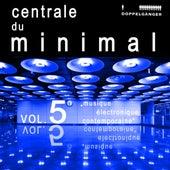 Centrale Du Minimal Vol. 5 by Various Artists