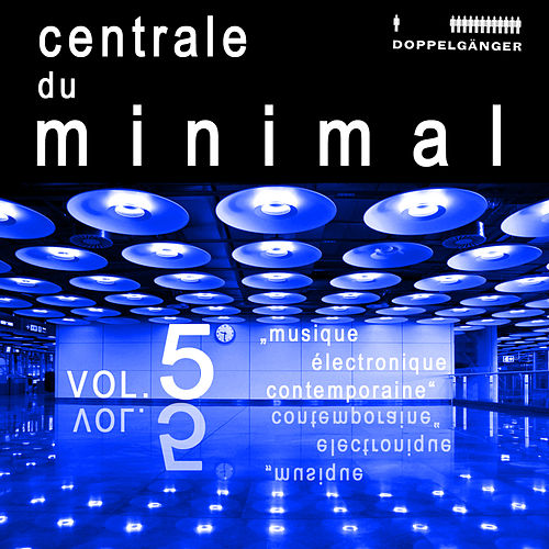 Centrale Du Minimal Vol. 5 by Various Artists