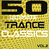 50 Ultimate Trance Classics Vol.2 by Various Artists