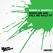 Spank Me And Call Me Sally EP de Swing