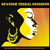 Spanish Tribal Sessions by Various Artists