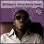 I Know U Got Soul Vol. 4 - 30 Deep & Vocal House Tunes (Incl. 2 Exclusive DJ-Mixes) von Various Artists