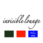 Invisible Lounge Vol. 1 - Finest Chill Out & Lounge Music by Various Artists