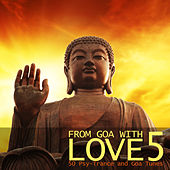 From Goa With Love 5 - 50 Psy-Trance & Goa Tunes by Various Artists