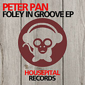 Foley In Groove EP by Peter Pan