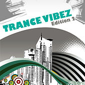 Trance Vibez - Edition 2 by Various Artists
