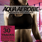 Aqua Aerobic 4 - Water Workout meets Dance Music by Various Artists