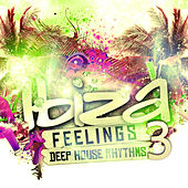 Ibiza Feelings Vol. 3 - Deep House Rhythms by Various Artists