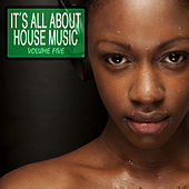 It's All About House Music Vol. 5 von Various Artists