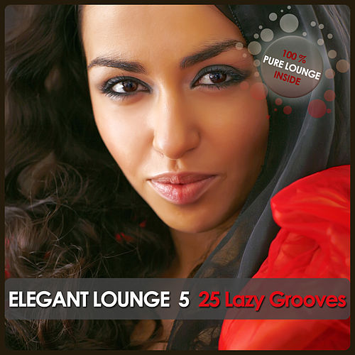 Elegant Lounge 5 - 25 Lazy Grooves by Various Artists