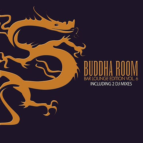 Buddha Room Vol. 6 - The Bar Lounge Edition (incl. 2 Nonstop DJ-Mixes) by Various Artists
