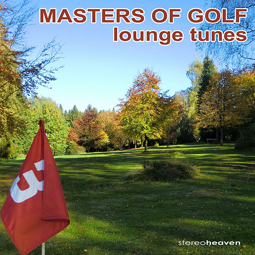 Masters Of Golf Lounge Tunes by Various Artists