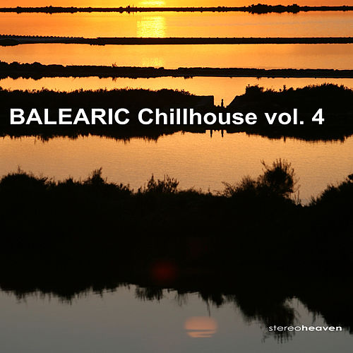 Balearic Chillhouse Vol.4 by Various Artists