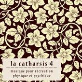 La Catharsis - Quatrième Édition by Various Artists