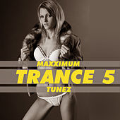 Maxximum Trance Tunez 5 by Various Artists