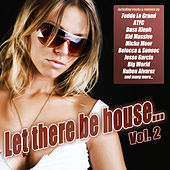 Let There Be House... Vol. 2 by Various Artists