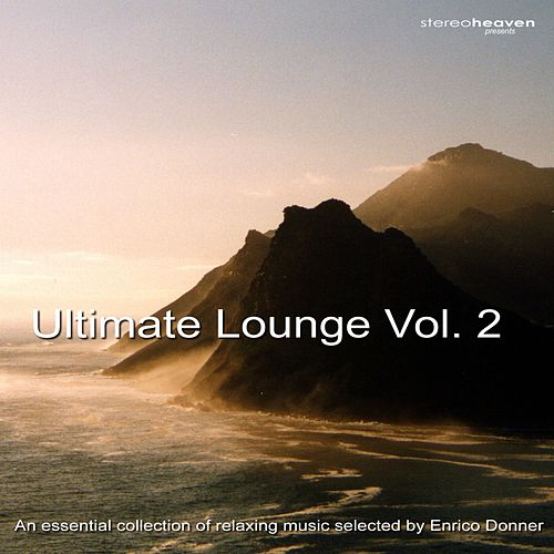 Stereoheaven Pres. Utimate Lounge Vol. 2 - An Essential Collection Of Relaxing Music Selected By Enrico Donner by Various Artists