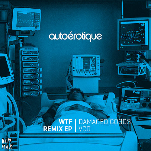 WTF Remix EP by Autoerotique