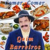Comer, Comer by Quim Barreiros