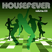 Housefever Volume Three - The Online Edition by Various Artists