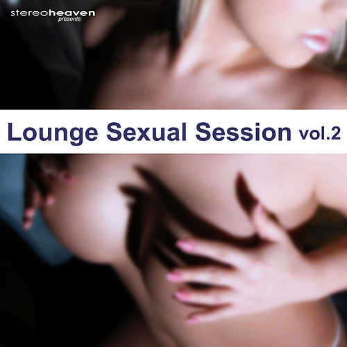 Lounge Sexual Session Vol.2 by Various Artists