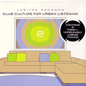 Club Culture For Urban Listening Collection 2 by Various Artists