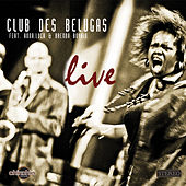 Live van Club Des Belugas
