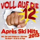 Voll auf die 12  Apres Ski Hits 2013 by Various Artists