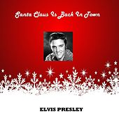 Santa Claus Is Back In Town von Elvis Presley