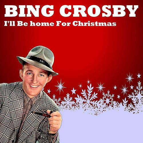 album - Bing Crosby I Ll Be Home For Christmas