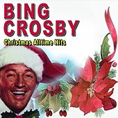 Christmas Alltime Hits by Bing Crosby