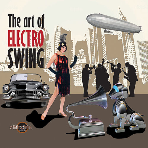 The Art Of Electro Swing by Various Artists