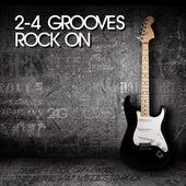 2-4 Grooves - Rock On de 2-4 Grooves