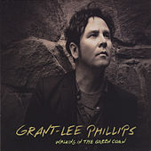 Walking in the Green Corn de Grant-Lee Phillips