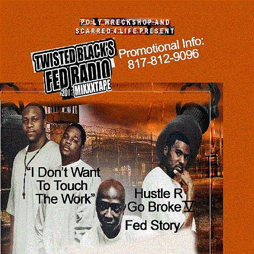 Hustle or Go Broke Fed Radio Vol.2 by Twisted Black