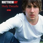 Holy Details by Matthew Jay