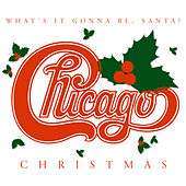 Chicago Christmas: What's It Gonna Be Santa de Chicago