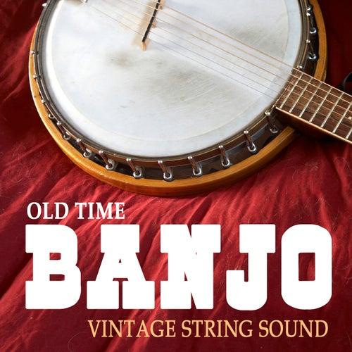 Old Time Banjo - Vintage String Sound by Various Artists