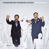 White People by Handsome Boy Modeling School
