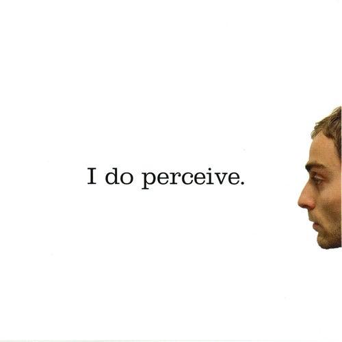 I Do Perceive by Owen