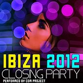 Ibiza Closing Party 2012 by CDM Project